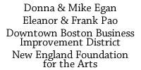 Donna and Mike Egan, Eleanor and Frank Pao, Downtown Boston Business Improvement District, New England Foundation for the Arts